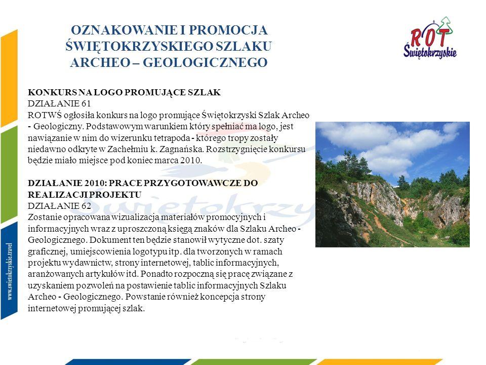 OZNAKOWANIE I PROMOCJA ŚWIĘTOKRZYSKIEGO SZLAKU ARCHEO – GEOLOGICZNEGO KONKURS NA LOGO PROMUJĄCE SZLAK DZIAŁANIE 61 ROTWŚ ogłosiła konkurs na logo promujące Świętokrzyski Szlak Archeo - Geologiczny.