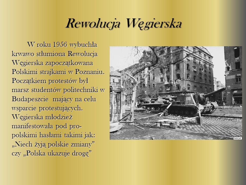 Rewolucja W ę gierska W roku 1956 wybuch ł a krwawo st ł umiona Rewolucja W ę gierska zapocz ą tkowana Polskimi strajkami w Poznaniu. Pocz ą tkiem pro