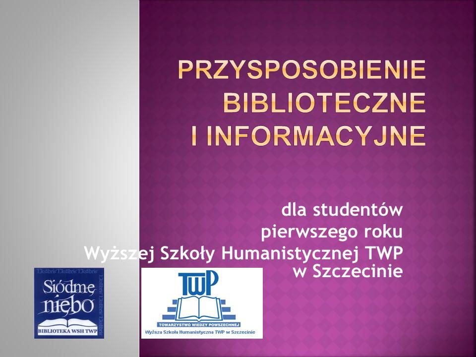 dla studentów pierwszego roku Wyższej Szkoły Humanistycznej TWP w Szczecinie