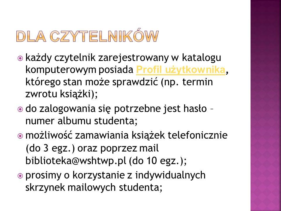 każdy czytelnik zarejestrowany w katalogu komputerowym posiada Profil użytkownika, którego stan może sprawdzić (np. termin zwrotu książki); Profil uży