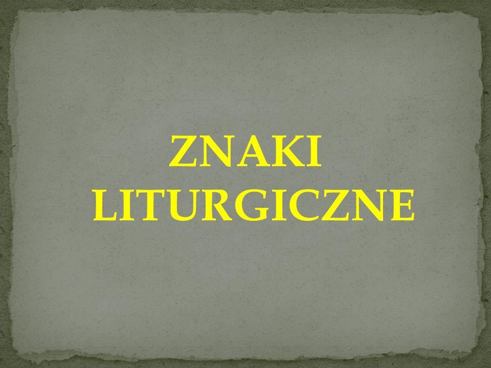 ZNAKI LITURGICZNE