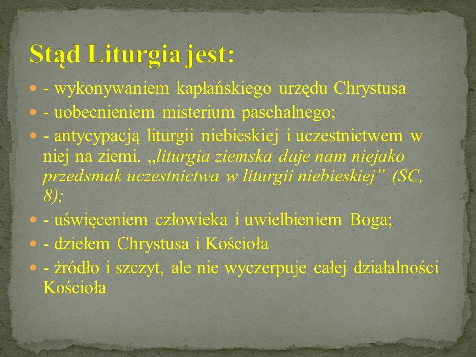 - hierarchiczny: liturgia wyraża hierarchiczność Kościoła.