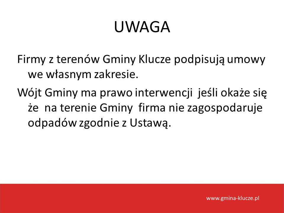 UWAGA Firmy z terenów Gminy Klucze podpisują umowy we własnym zakresie. Wójt Gminy ma prawo interwencji jeśli okaże się że na terenie Gminy firma nie
