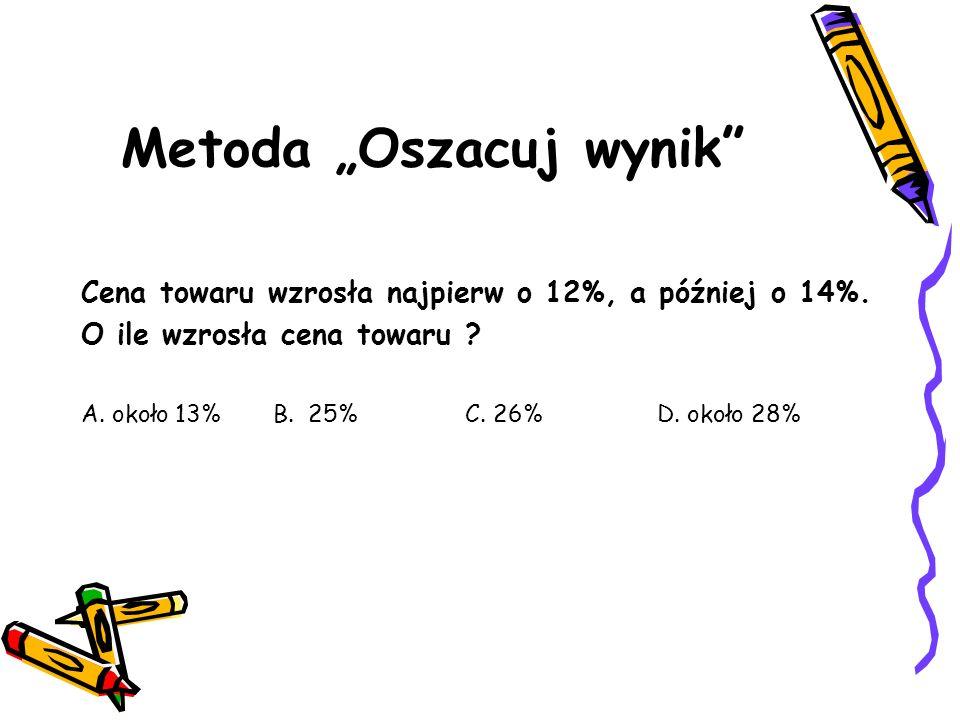 Metoda Oszacuj wynik Cena towaru wzrosła najpierw o 12%, a później o 14%.