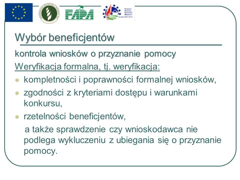 Wybór beneficjentów kontrola wniosków o przyznanie pomocy Weryfikacja formalna, tj.