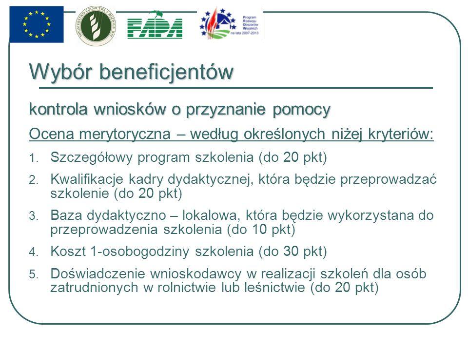Wybór beneficjentów kontrola wniosków o przyznanie pomocy Ocena merytoryczna – według określonych niżej kryteriów: 1.