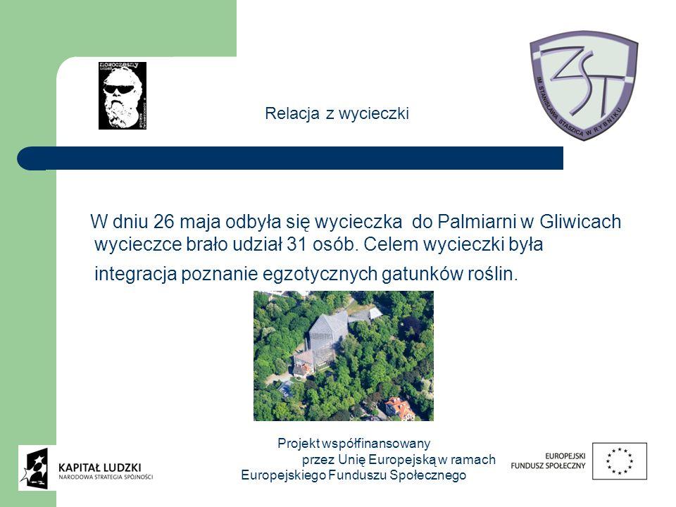 W dniu 26 maja odbyła się wycieczka do Palmiarni w Gliwicach wycieczce brało udział 31 osób. Celem wycieczki była integracja poznanie egzotycznych gat