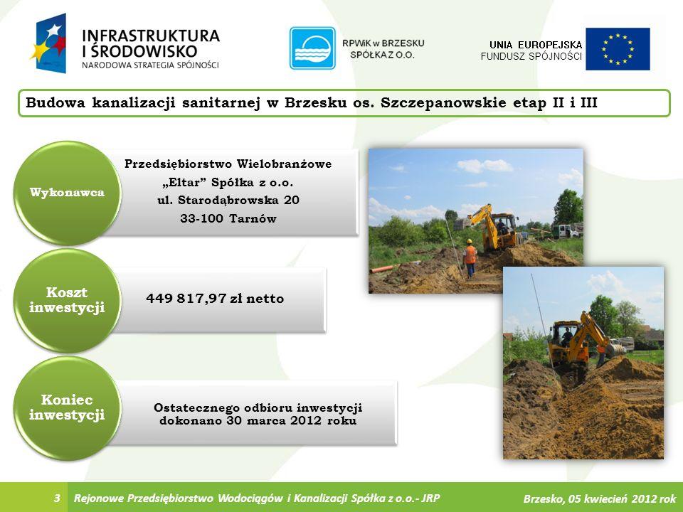 4 UNIA EUROPEJSKA FUNDUSZ SPÓJNOŚCI Budowa kanalizacji sanitarnej w Brzesku os.