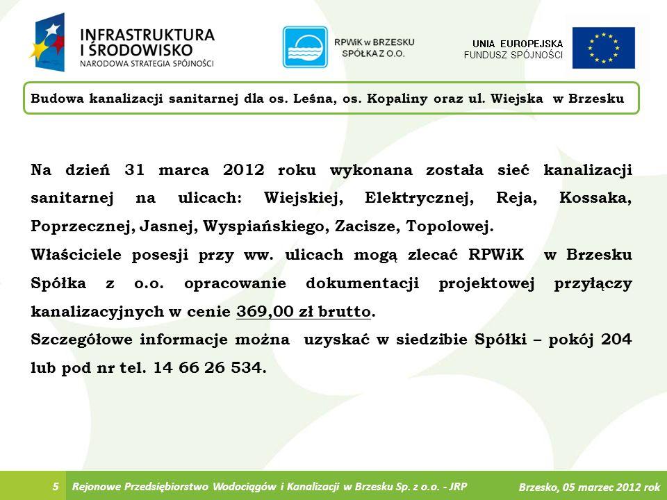 6 UNIA EUROPEJSKA FUNDUSZ SPÓJNOŚCI Instytucje zaangażowane w Projekt Rejonowe Przedsiębiorstwo Wodociągów i Kanalizacji w Brzesku Sp.