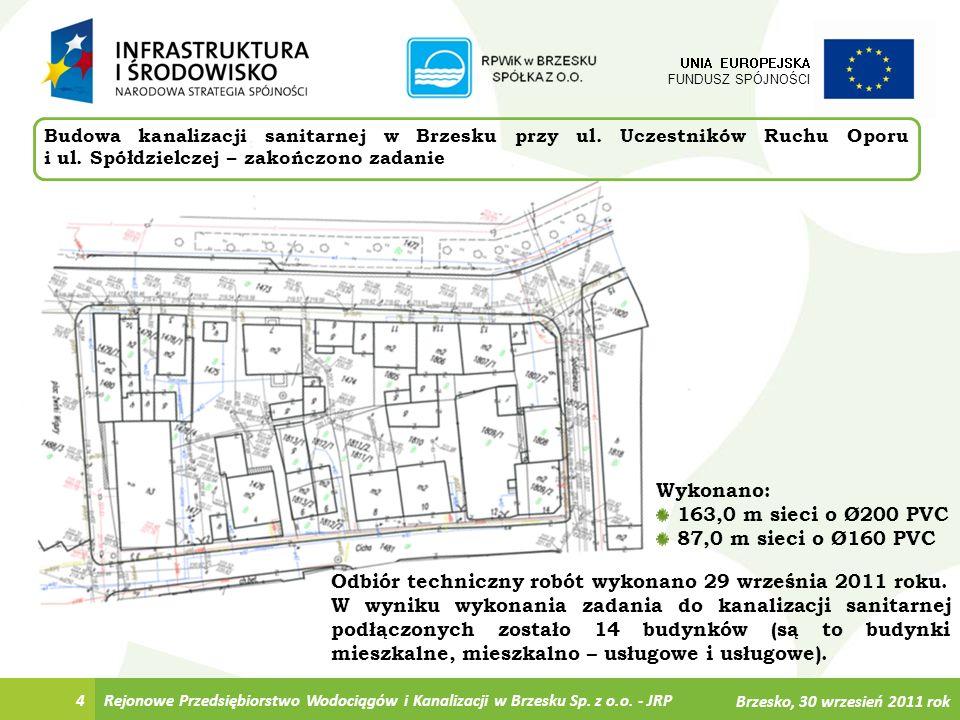 Rejonowe Przedsiębiorstwo Wodociągów i Kanalizacji w Brzesku Sp. z o.o. - JRP4 UNIA EUROPEJSKA FUNDUSZ SPÓJNOŚCI Budowa kanalizacji sanitarnej w Brzes