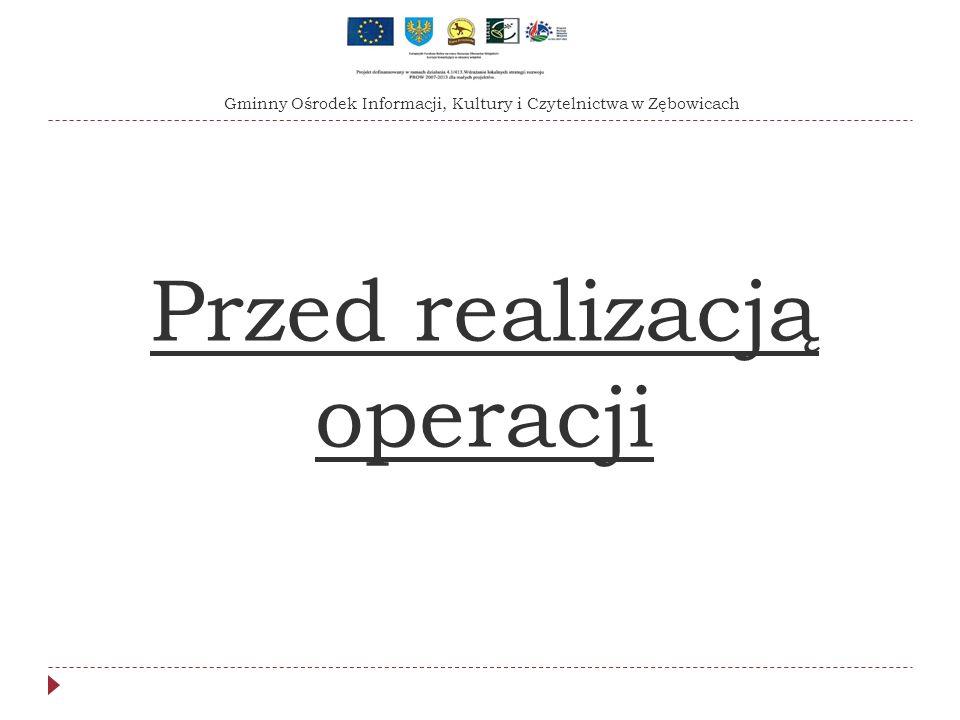 Przed realizacją operacji Gminny Ośrodek Informacji, Kultury i Czytelnictwa w Zębowicach