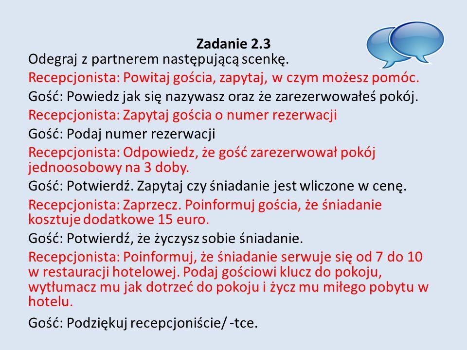Zadanie 2.3 Odegraj z partnerem następującą scenkę.