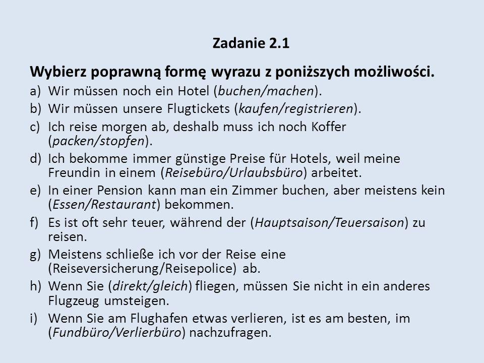 Zadanie 2.1 Wybierz poprawną formę wyrazu z poniższych możliwości.