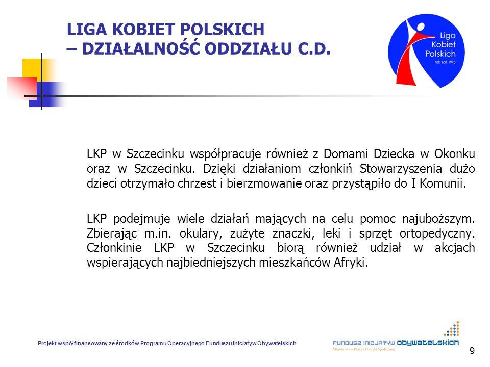9 LIGA KOBIET POLSKICH – DZIAŁALNOŚĆ ODDZIAŁU C.D. LKP w Szczecinku współpracuje również z Domami Dziecka w Okonku oraz w Szczecinku. Dzięki działanio