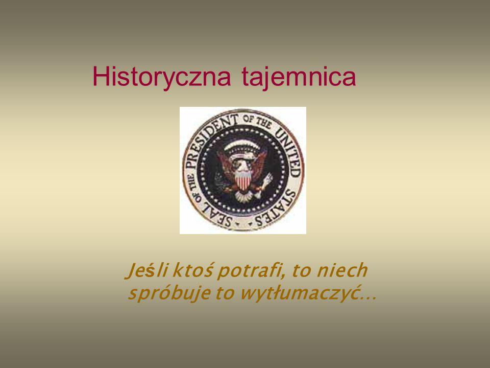 Je ś li ktoś potrafi, to niech spróbuje to wytłumaczyć… Historyczna tajemnica