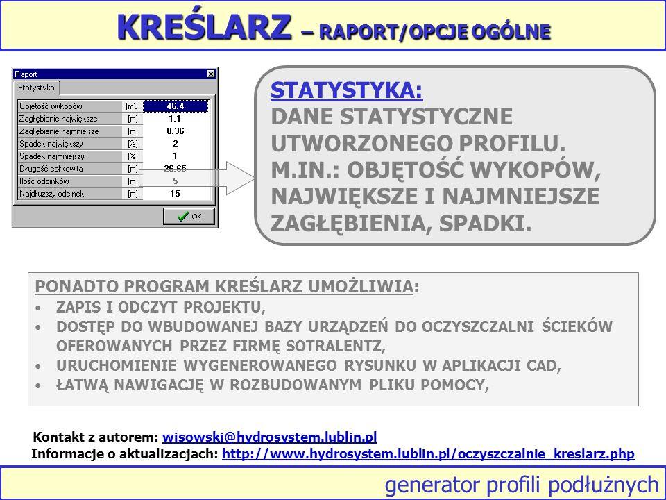 generator profili podłużnych KREŚLARZ – RAPORT/OPCJE OGÓLNE STATYSTYKA: DANE STATYSTYCZNE UTWORZONEGO PROFILU.