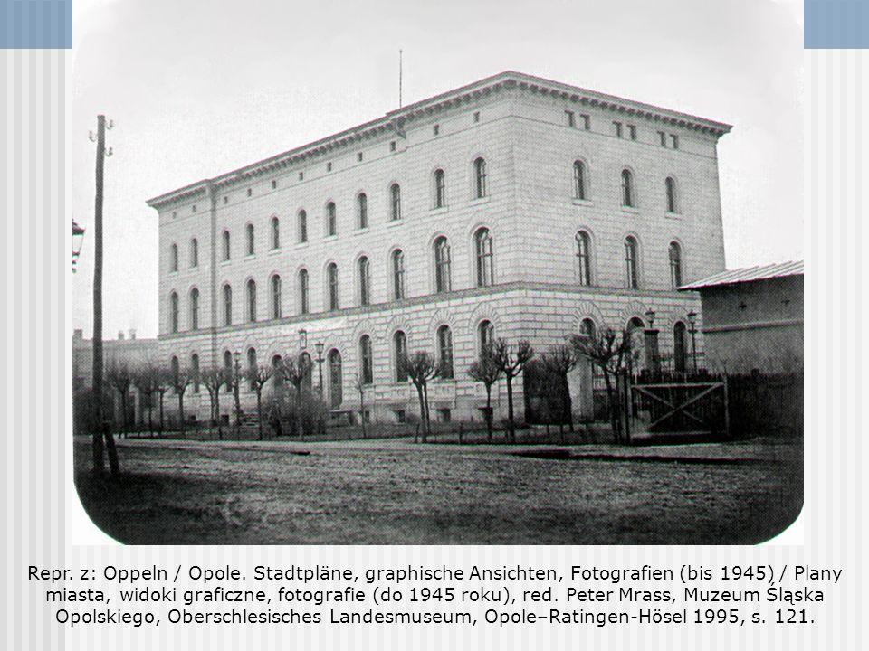 Repr. z: Oppeln / Opole. Stadtpläne, graphische Ansichten, Fotografien (bis 1945) / Plany miasta, widoki graficzne, fotografie (do 1945 roku), red. Pe