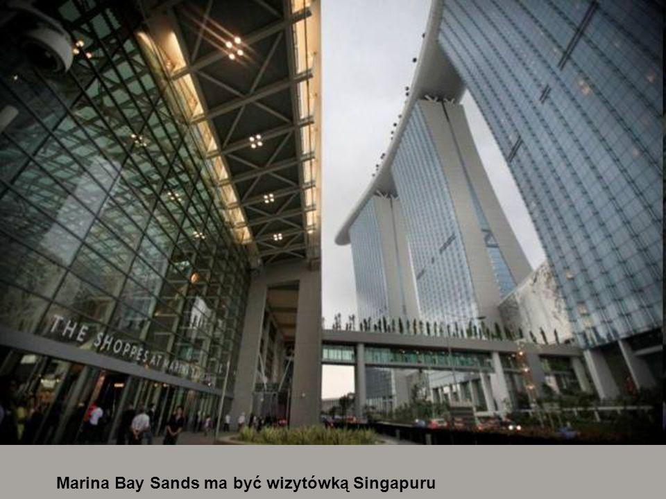 Marina Bay Sands ma być wizytówką Singapuru