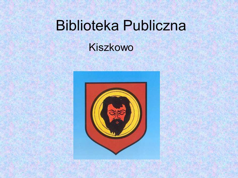 Biblioteka Publiczna w Kiszkowie czynna w godzinach: Poniedziałek 10/00 – 16/00 Wtorek 8/00 – 15/00 Środa 10/00 – 16/00 Czwartek 8/00 – 18/00 Piątek 10/00 – 16/00