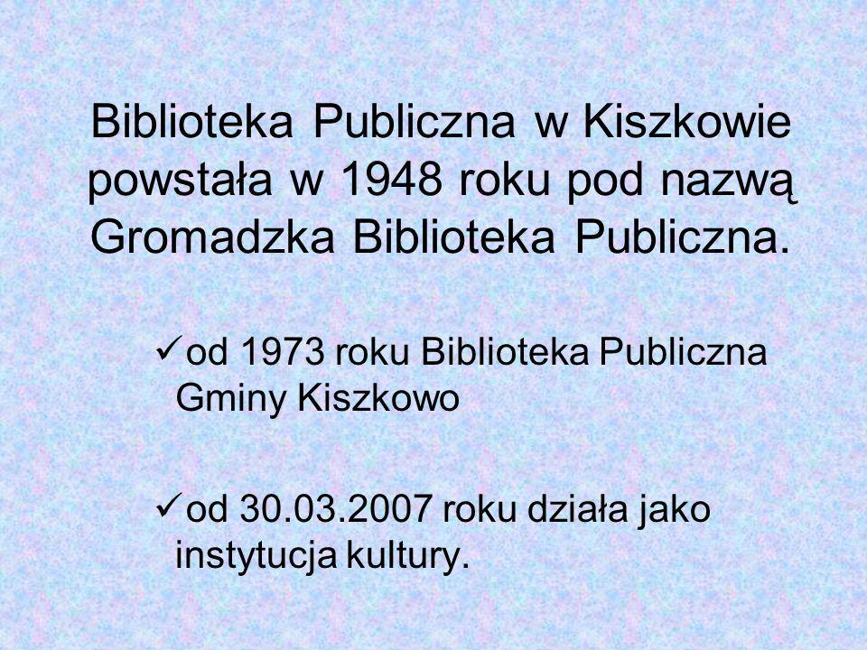 Biblioteka Publiczna w Kiszkowie powstała w 1948 roku pod nazwą Gromadzka Biblioteka Publiczna.