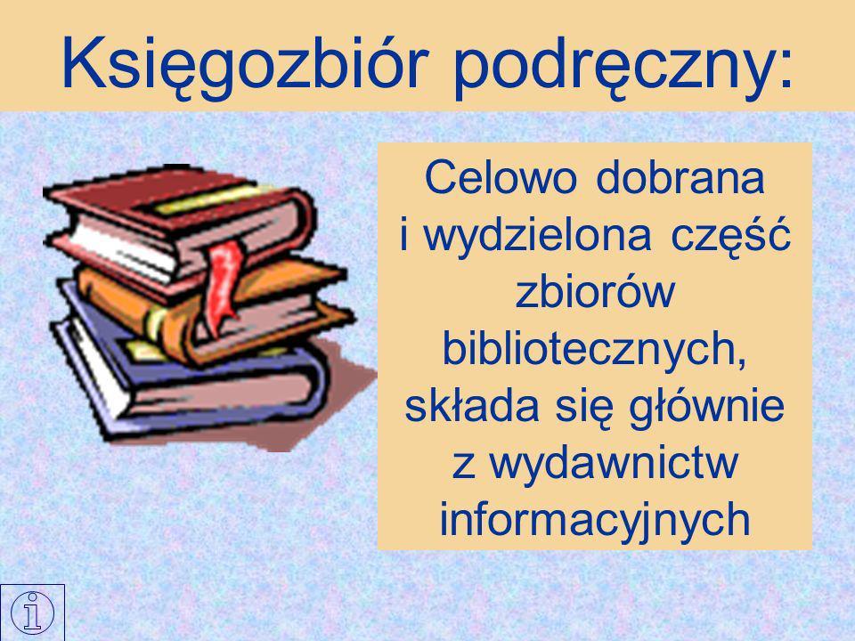 Celowo dobrana i wydzielona część zbiorów bibliotecznych, składa się głównie z wydawnictw informacyjnych Księgozbiór podręczny: