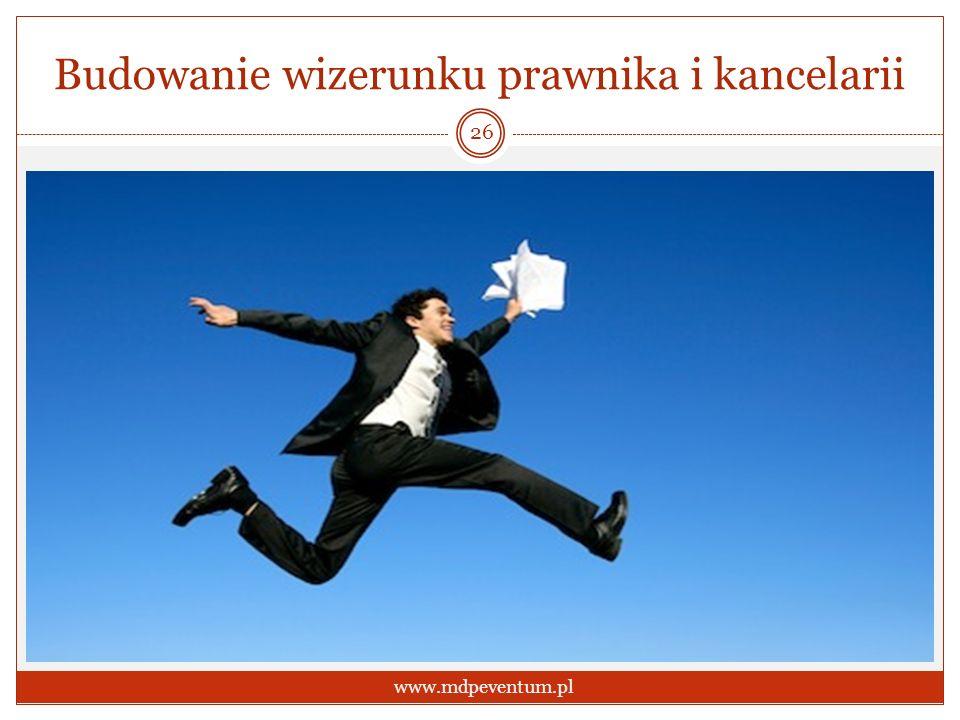 Budowanie wizerunku prawnika i kancelarii 26 www.mdpeventum.pl