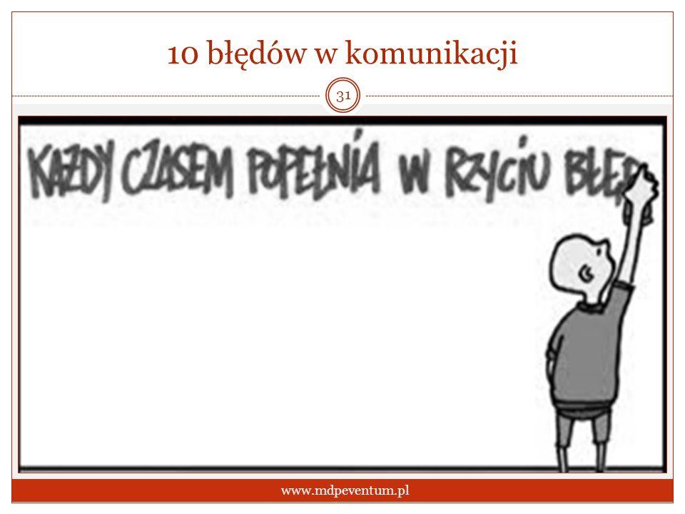 10 błędów w komunikacji 31 www.mdpeventum.pl