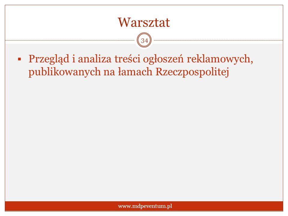 Warsztat Przegląd i analiza treści ogłoszeń reklamowych, publikowanych na łamach Rzeczpospolitej 34 www.mdpeventum.pl