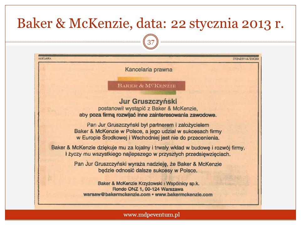 Baker & McKenzie, data: 22 stycznia 2013 r. 37 www.mdpeventum.pl