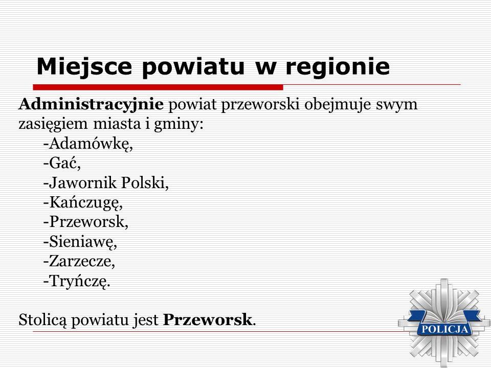 Miejsce powiatu w regionie Administracyjnie powiat przeworski obejmuje swym zasięgiem miasta i gminy: -Adamówkę, -Gać, -Jawornik Polski, -Kańczugę, -P