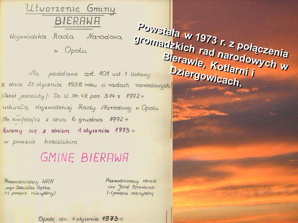 Powstała w 1973 r. z połączenia gromadzkich rad narodowych w Bierawie, Kotlarni i Dziergowicach.