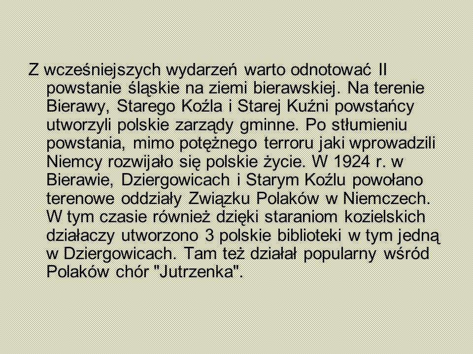 Z wcześniejszych wydarzeń warto odnotować II powstanie śląskie na ziemi bierawskiej. Na terenie Bierawy, Starego Koźla i Starej Kuźni powstańcy utworz