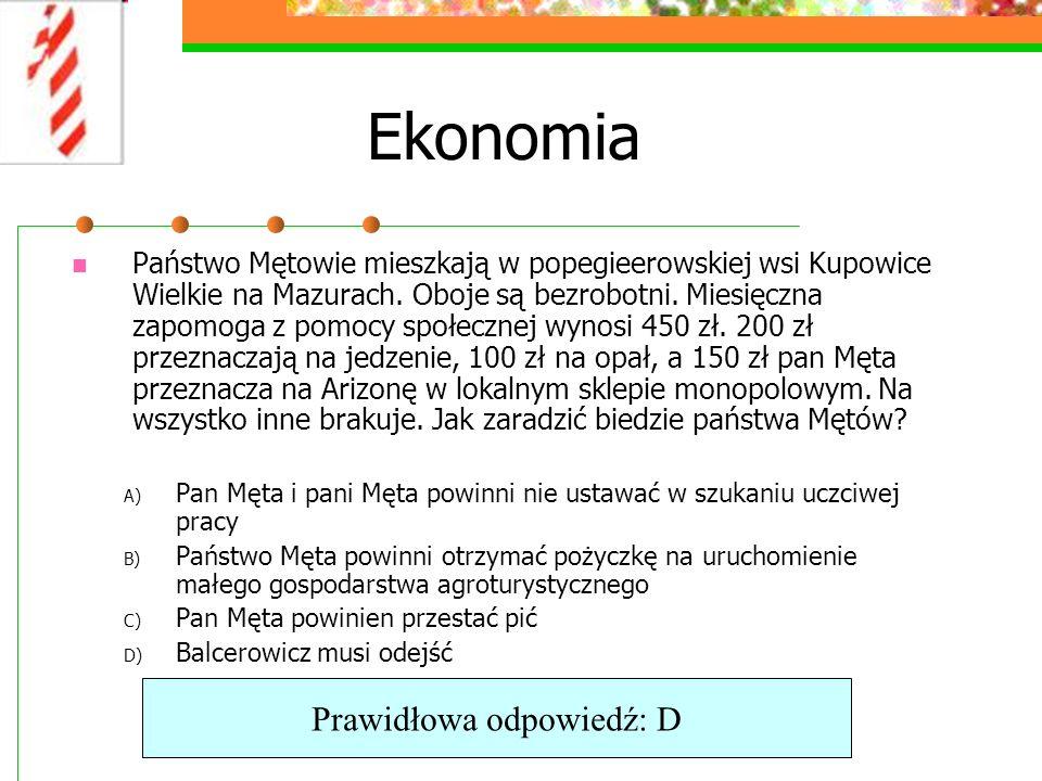 Ekonomia Państwo Mętowie mieszkają w popegieerowskiej wsi Kupowice Wielkie na Mazurach.