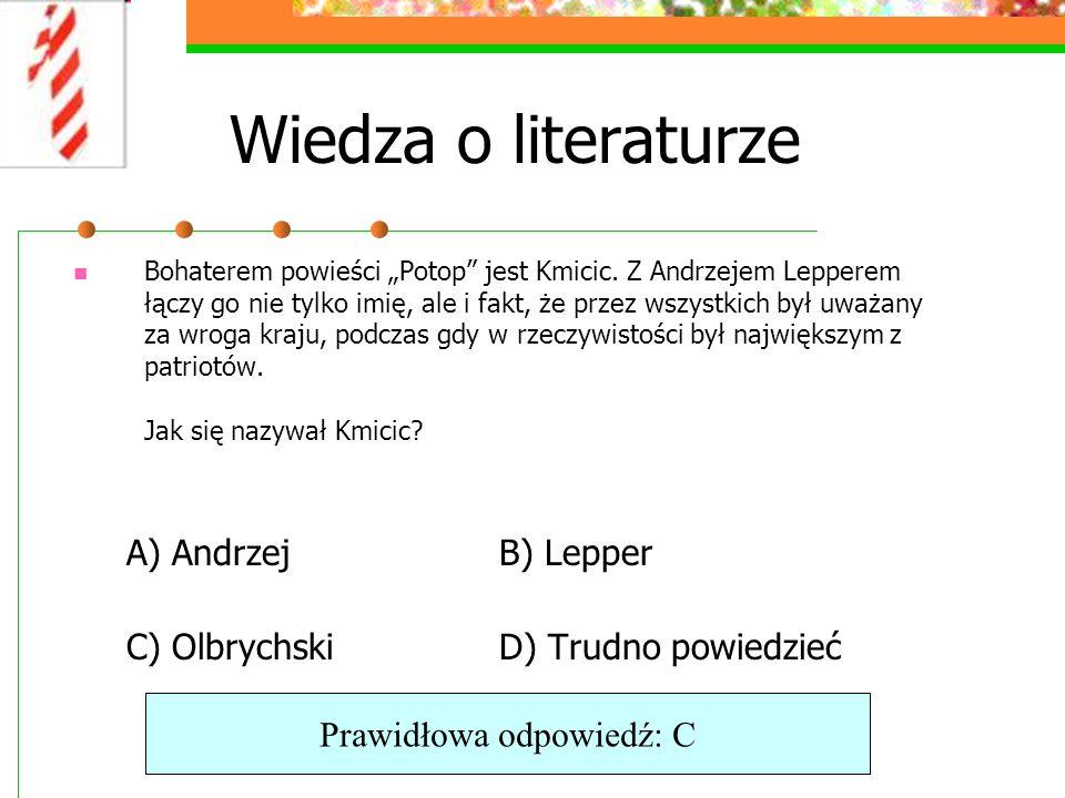 Wiedza o literaturze Bohaterem powieści Potop jest Kmicic.