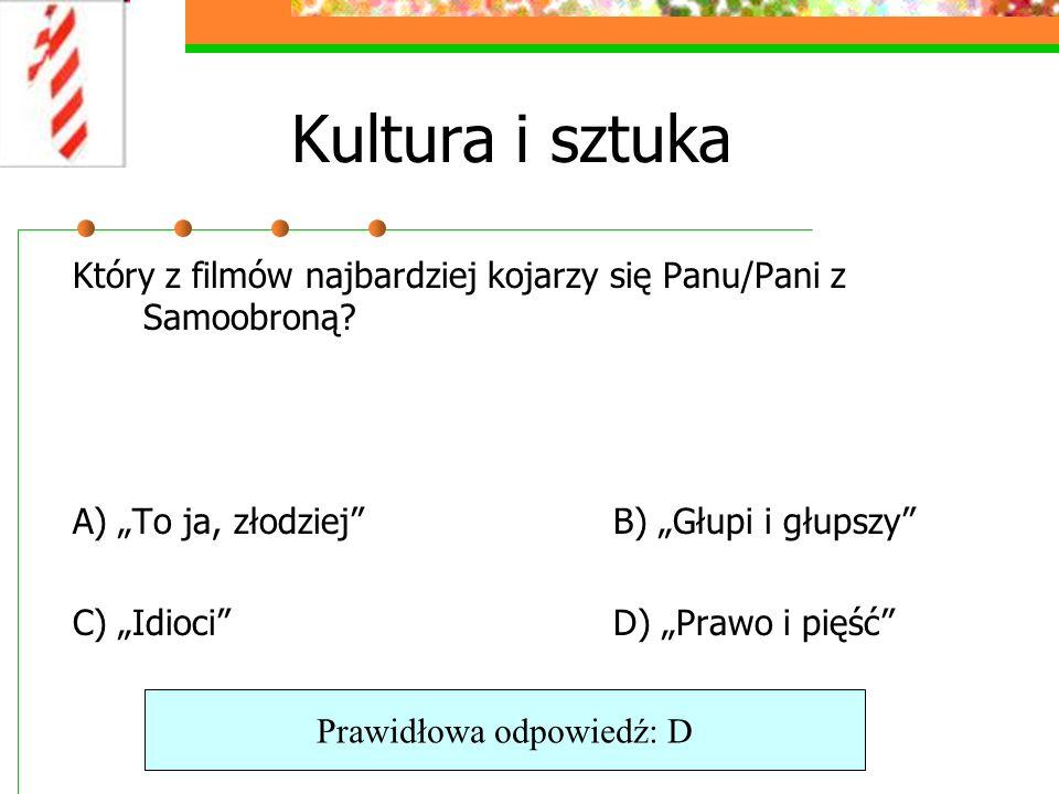 Kultura i sztuka Który z filmów najbardziej kojarzy się Panu/Pani z Samoobroną.