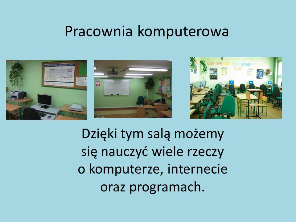 Pracownia komputerowa Dzięki tym salą możemy się nauczyć wiele rzeczy o komputerze, internecie oraz programach.