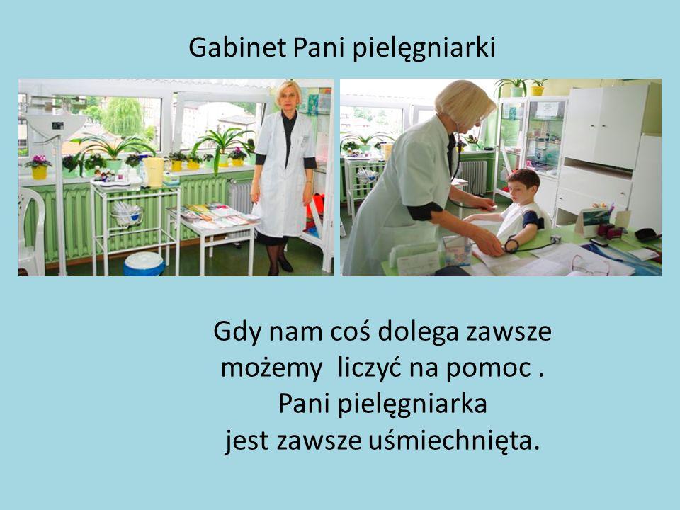 Gabinet Pani pielęgniarki Gdy nam coś dolega zawsze możemy liczyć na pomoc. Pani pielęgniarka jest zawsze uśmiechnięta.