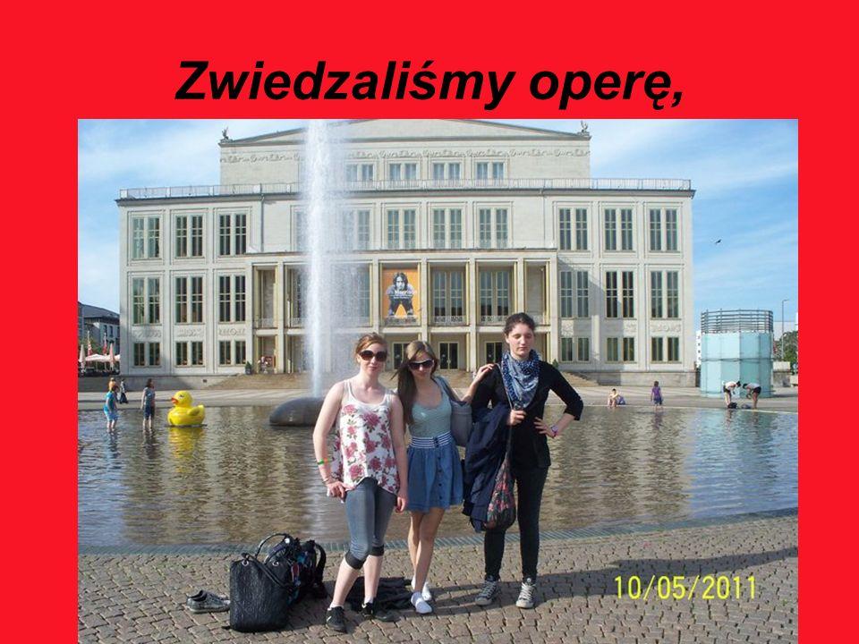 Zwiedzaliśmy operę,