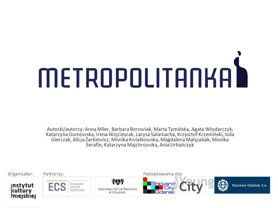 Metropolitanka to projekt herstoryczny, opowiadający o często pomijanej roli kobiet w historii.