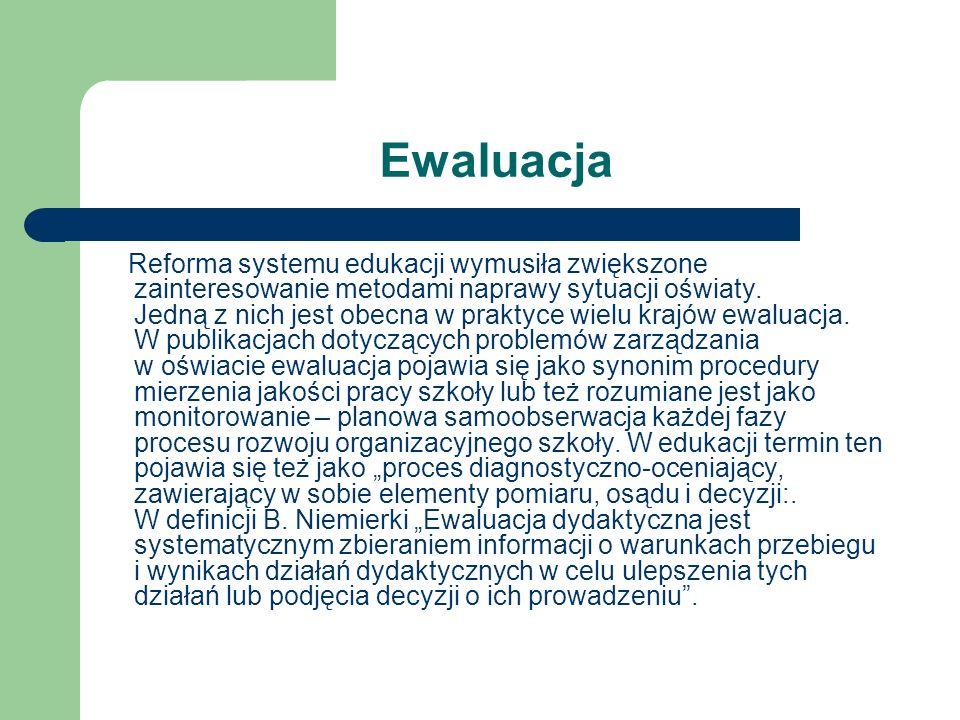 Ewaluacja Reforma systemu edukacji wymusiła zwiększone zainteresowanie metodami naprawy sytuacji oświaty. Jedną z nich jest obecna w praktyce wielu kr