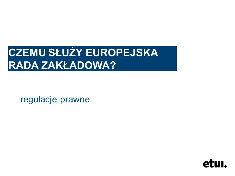 CZEMU SŁUŻY EUROPEJSKA RADA ZAKŁADOWA? regulacje prawne