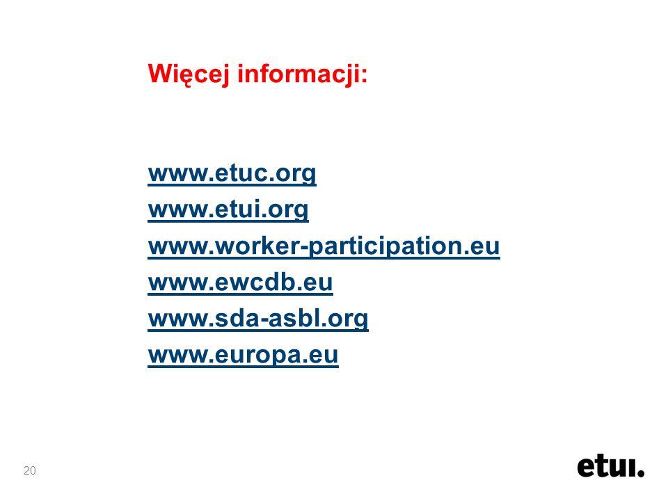 20 Więcej informacji: www.etuc.org www.etui.org www.worker-participation.eu www.ewcdb.eu www.sda-asbl.org www.europa.eu