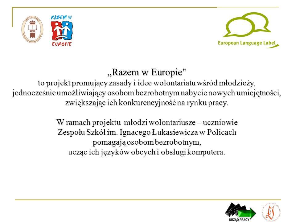 Razem w Europie to projekt promujący zasady i idee wolontariatu wśród młodzieży, jednocześnie umożliwiający osobom bezrobotnym nabycie nowych umiejętności, zwiększając ich konkurencyjność na rynku pracy.