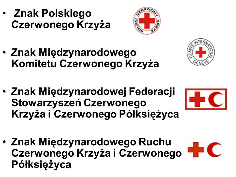 Znak Polskiego Czerwonego Krzyża Znak Międzynarodowego Komitetu Czerwonego Krzyża Znak Międzynarodowej Federacji Stowarzyszeń Czerwonego Krzyża i Czer