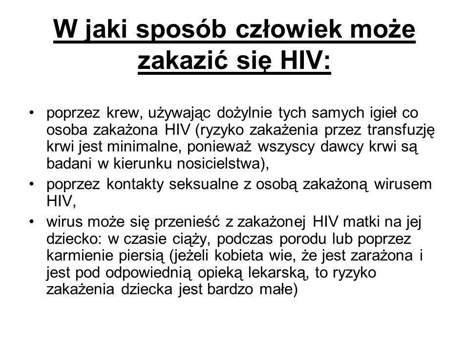 W jaki sposób człowiek może zakazić się HIV: poprzez krew, używając dożylnie tych samych igieł co osoba zakażona HIV (ryzyko zakażenia przez transfuzj