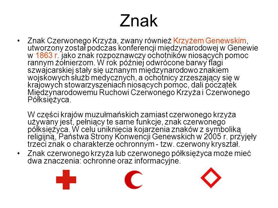 Znak Polskiego Czerwonego Krzyża Znak Międzynarodowego Komitetu Czerwonego Krzyża Znak Międzynarodowej Federacji Stowarzyszeń Czerwonego Krzyża i Czerwonego Półksiężyca Znak Międzynarodowego Ruchu Czerwonego Krzyża i Czerwonego Półksiężyca