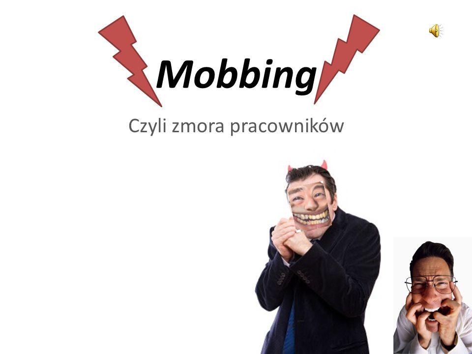 Mobbing Czyli zmora pracowników