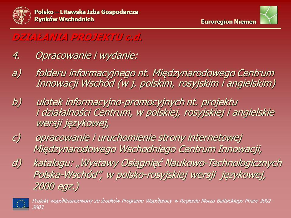 Projekt współfinansowany ze środków Programu Współpracy w Regionie Morza Bałtyckiego Phare 2002- 2003 DZIAŁANIA PROJEKTU c.d.