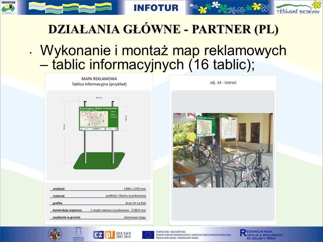 DZIAŁANIA GŁÓWNE - PARTNER (PL) Wykonanie i montaż map reklamowych – tablic informacyjnych (16 tablic);