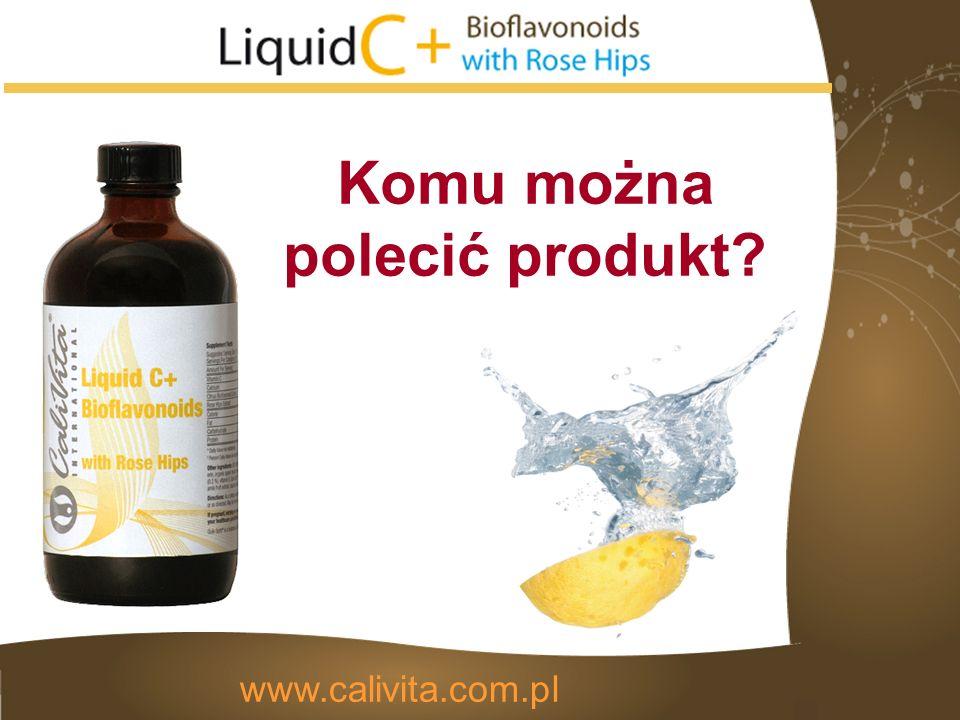 Komu można polecić produkt www.calivita.com.pl